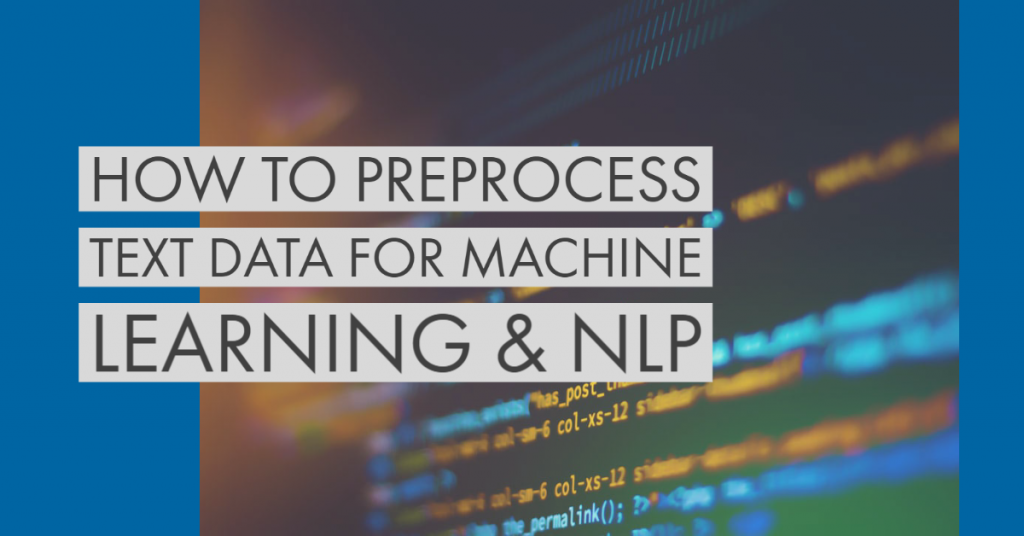 how to preprocess text data for machine learning and nlp