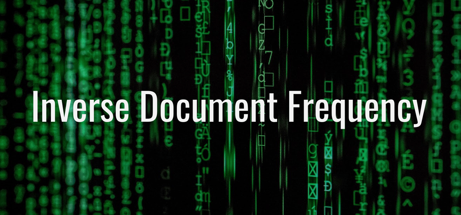 What is Inverse Document Frequency (IDF)?